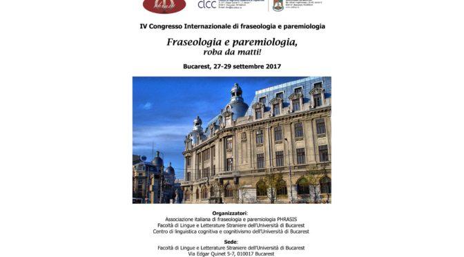 IV Congresso Internazionale di fraseologia e paremiologia. Fraseologia e paremiologia, roba da matti! Bucarest, 27-29 settembre 2017